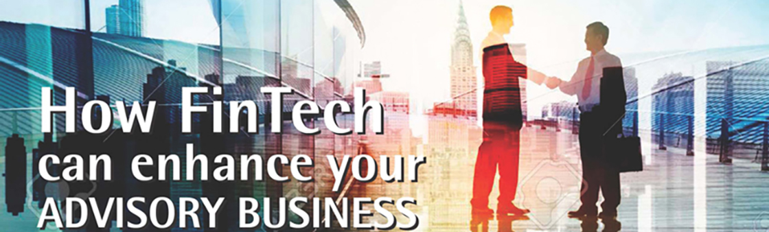 How FinTech can enhance your advisory business