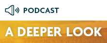 podcast a deeper look
